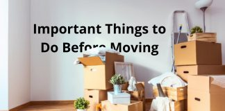 8 Important Things to Do Before Moving